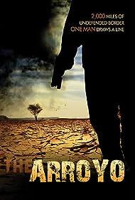 The Arroyo (2014) Poster - Movie Forum, Cast, Reviews