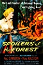 Spoilers of the Forest (1957) Poster