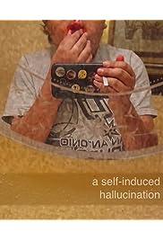 A Self-Induced Hallucination