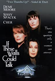 Demi Moore, Cher, and Sissy Spacek in If These Walls Could Talk (1996)