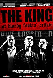 The King of Bloody Fookin' Britain Poster