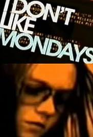 I Don't Like Mondays Poster