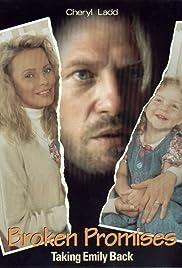Broken Promises: Taking Emily Back(1993) Poster - Movie Forum, Cast, Reviews
