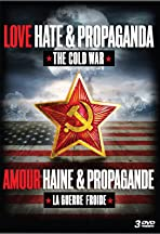 Love, Hate & Propaganda: The Cold War