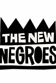 Primary photo for The New Negroes