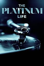 The Platinum Life Poster