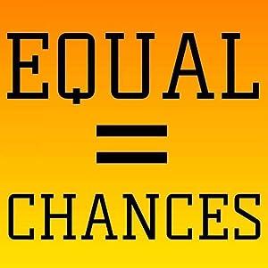 Equal Chances
