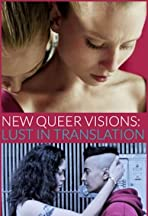 New Queer Visions: Lust in Translation