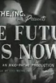 The Future Is Now Poster