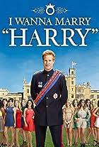 I Wanna Marry 'Harry'