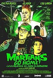 Martians Go Home! La venganza de Sara Clockwork Poster
