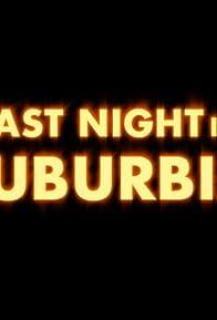 Primary photo for Last Night in Suburbia