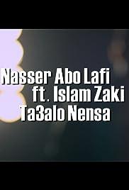 Ner Abo Lafi Ft. Islam Zaki: Ta3alo Nensa (Video 2014) - IMDb Nensa on