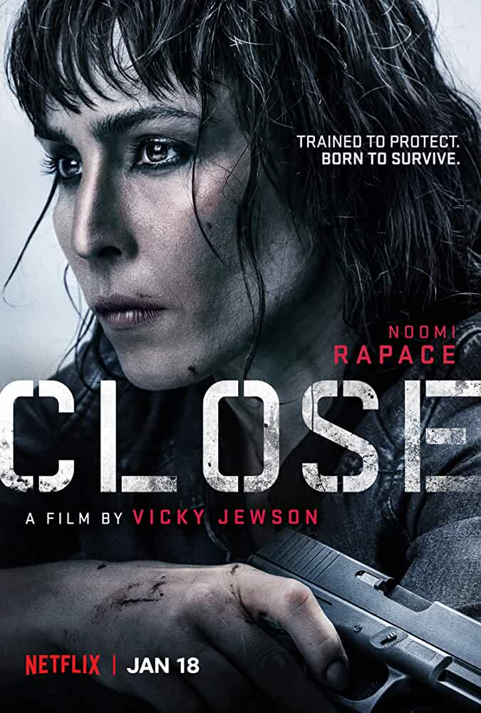 Netflix Exclusive Close 2019 English Full Movie Watch and Download