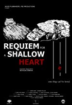 Requiem for a Shallow Heart
