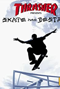 Primary photo for Skate and Destroy