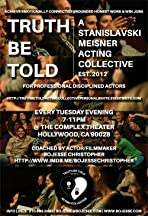 'Truth Be Told' a Stanislavki/Meisner Acting Collective Aka Creative Therapy
