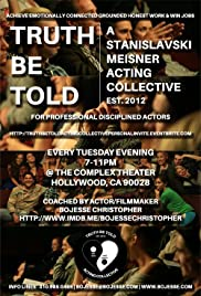 'Truth Be Told' a Stanislavki/Meisner Acting Collective Aka Creative Therapy Poster