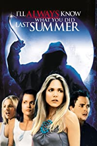Freemovies downloads I'll Always Know What You Did Last Summer by Danny Cannon [WEB-DL]