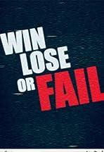 Win Lose or Fail