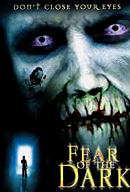 Fear of the Dark (2004) Poster - Movie Forum, Cast, Reviews