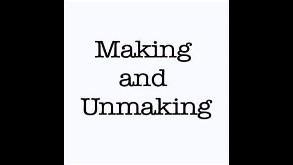 Making and Unmaking 2019