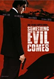 Something Evil Comes Poster