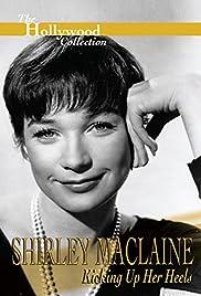 Shirley MacLaine: Kicking Up Her Heels Poster