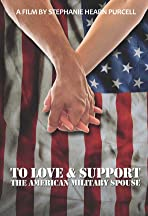To Love & Support: The American Military Spouse
