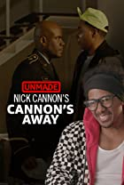 "S1.E7 - Nick Cannon's ""Cannon's Away"""