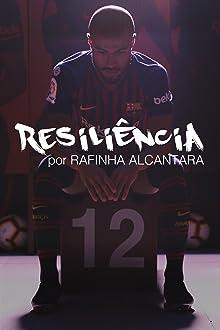 Resiliencia por Rafinha Alcantara (2019)