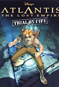 Atlantis: The Lost Empire - Trial by Fire (2001)