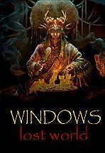 Windows: Lost World