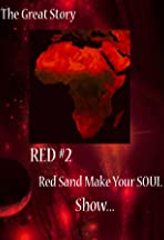 The Great Story:Red #2 Red Sand Make Your Soul Show