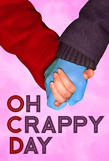 Watch Oh Crappy Day (2021)