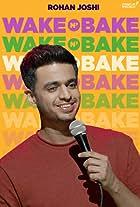 Rohan Joshi: Wake N' Bake