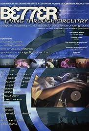 Better Living Through Circuitry Poster