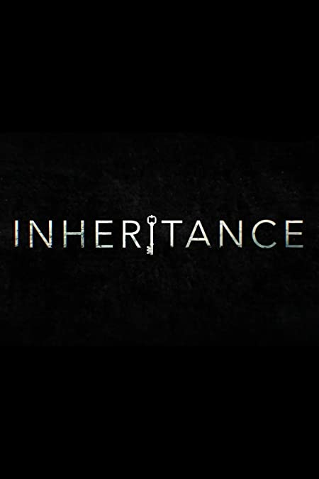 Inheritance (2020) English WEB-DL - 480P   720P - x264 - 150MB   800MB - Download & Watch Online  Movie Poster - mlsbd