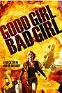 Good Girl, Bad Girl (2006) Poster