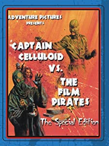 Watch free netflix movies Captain Celluloid vs. the Film Pirates by [720pixels]