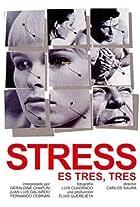 Stress-es tres-tres