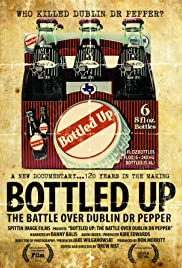 Bottled Up: The Battle Over Dublin Dr Pepper (2013) 1080p