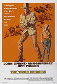 The Train Robbers (1973) Poster - Movie Forum, Cast, Reviews