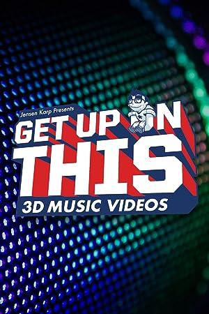 Jensen Karp Presents: Get Up On This – 3D