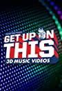 Jensen Karp Presents: Get Up On This - 3D