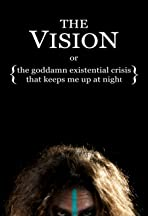 The Vision or: The Goddamn Existential Crisis That Keeps Me Up At Night