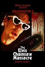 Massacrator 2: The Elvis Chainsaw Massacre Poster
