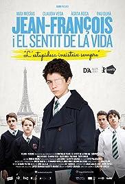 Jean-François i el sentit de la vida Poster