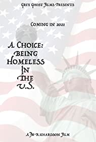 A Choice - Being Homeless in the U.S. (2022)