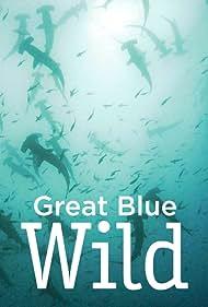 Great Blue Wild (2015)
